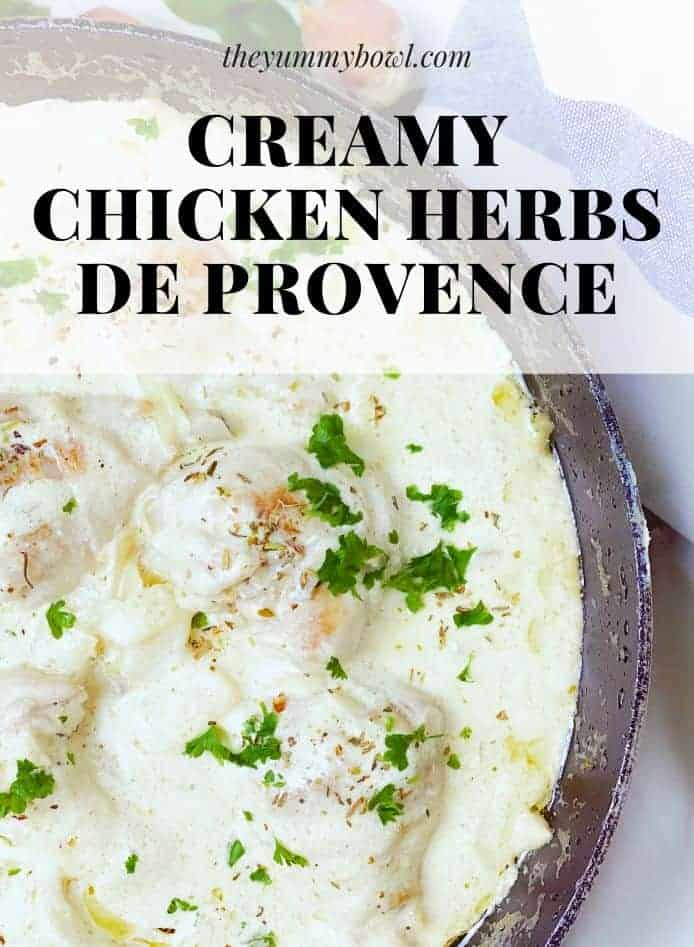 Creamy chicken with dried or fresh herbs of de Provence is a one-pan dish with rich flavor that no one in your family will be able to resist! - The Yummy Bowl